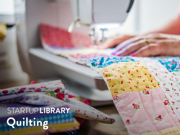 Christa Watson Startup Library Quilting