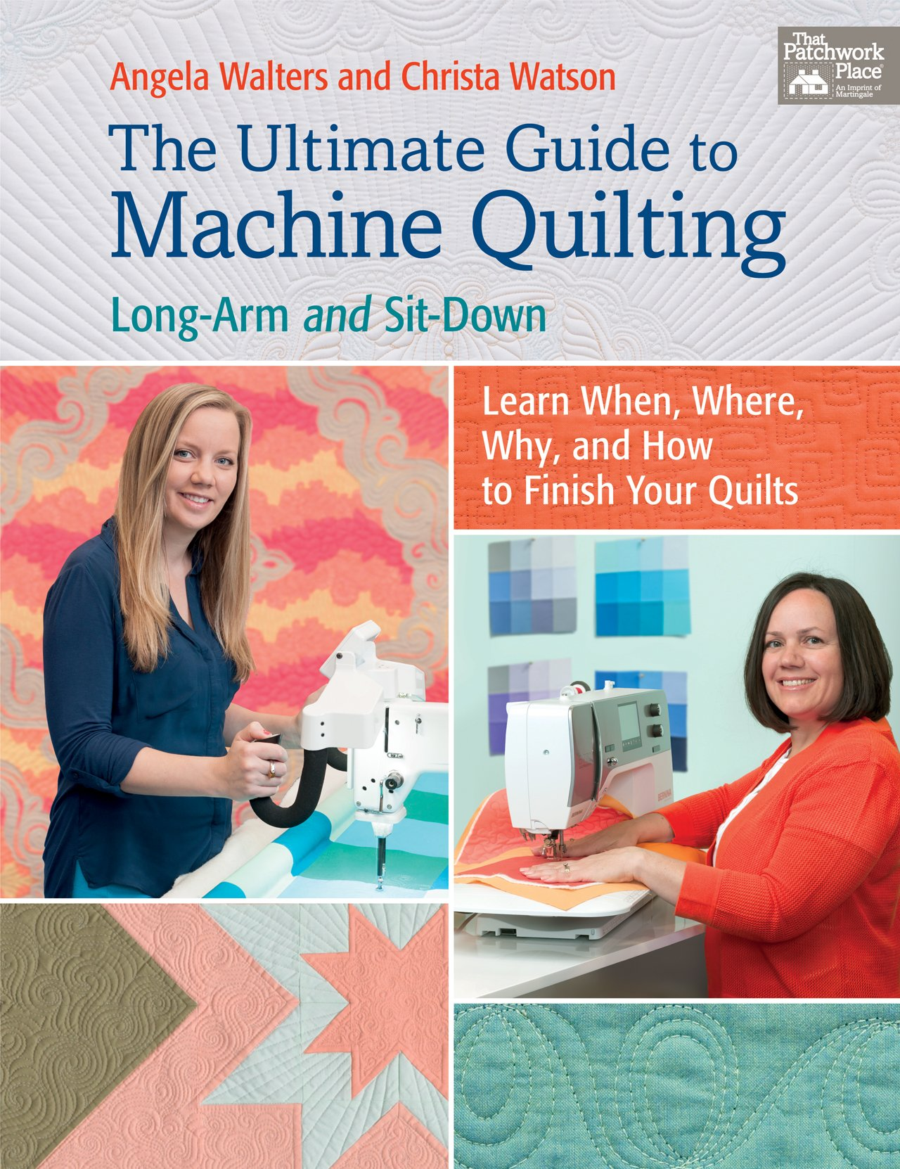The Ultimate Guide to Machine Quilting by Christa Watson and Angela Walters