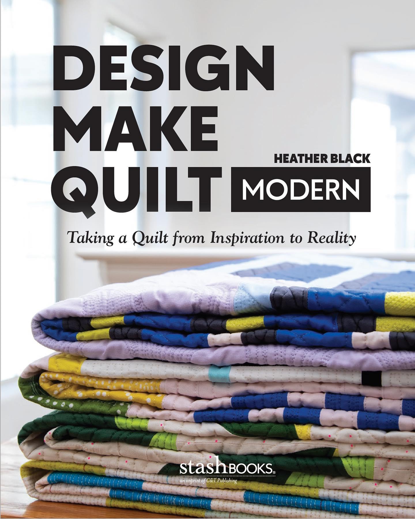 Design Make Quilt Modern by Heather Black